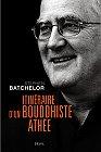 Itinéraire d'un Bouddhiste athée, Stephen Batchelor