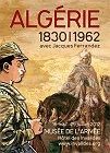 Algérie 1830 - 1962, au musée de l'Armée (Invalides)