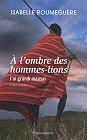 A l'ombre des hommes-lions, Isabelle Roumeguère