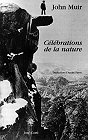 C&eacute;l&eacute;brations de la nature, John Muir