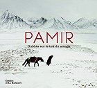 Pamir - Oubli&eacute;s sur le toit du monde, M&amp;M Paley