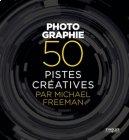 Noël, un livre pour passionnés de photos : 50 pistes créatives - Michael Freeman