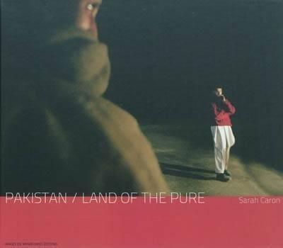 sarah.caron.pakistan.land.of.the.pure