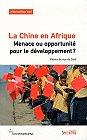La Chine en Afrique. Menace ou opportunité pour le développement ? Points de vue du Sud.