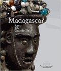Madagascar, Arts de la Grande Île - Musée Quai Branly