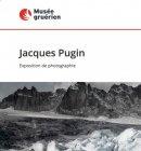 Jacques Pugin - Exposition musée Gruérien (Bulle Suisse)