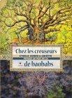 Chez les creuseurs de baobabs - Cyrille Cornu & Griotte