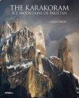 The Karakoram - Ice Mountains of Pakistan (Colin Prior)